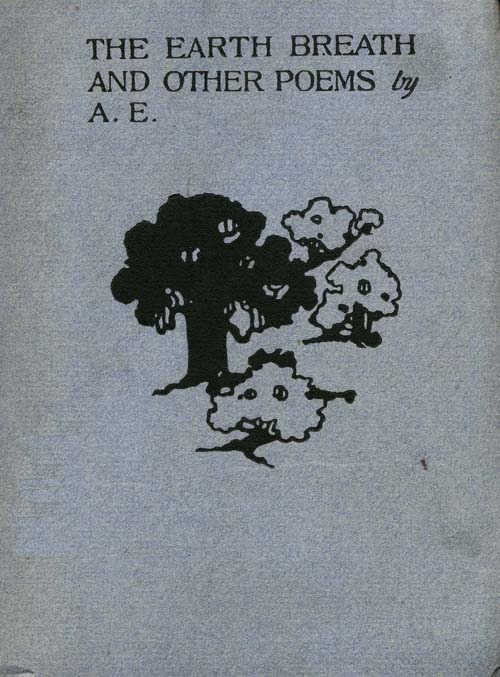 The Earth Breath and Other Poems by A. E.
