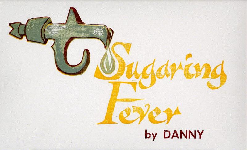 Sugaring Fever