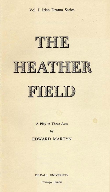 The Heather Field; A Play in Three Acts