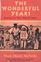 The Wonderful Years: Experiences of a Nurse among the Indians