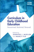 Curriculum in Early Childhood Education: Re-examined, Reclaimed, Renewed