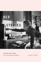 Her Stories: Daytime Soap Opera & U.S. Television History
