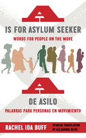 A is For Asylum Seeker:  Words forPeople on the Move = A de Asilo : Palabras paraPpersonas en Movimiento