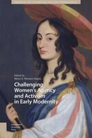 Challenging Women's Agency and Activism in Early Modernity
