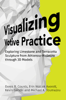 Visualizing Votive Practice: Exploring Limestone and Terracotta Sculpture from Athienou-Malloura Through 3D Models